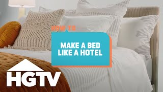 How to Make a Bed Like a Hotel - How to House - HGTV