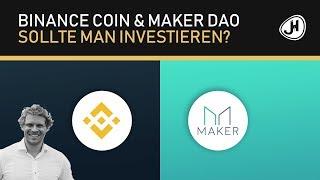 Binance Coin & MakerDAO - Sollte man investieren?