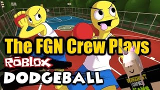The FGN Crew Plays: ROBLOX - Dodgeball REMADE (PC)