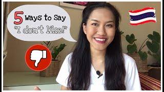 "5 Ways to Say ""I don't like!"" in Thai   Speak Thai Easy Sentences"