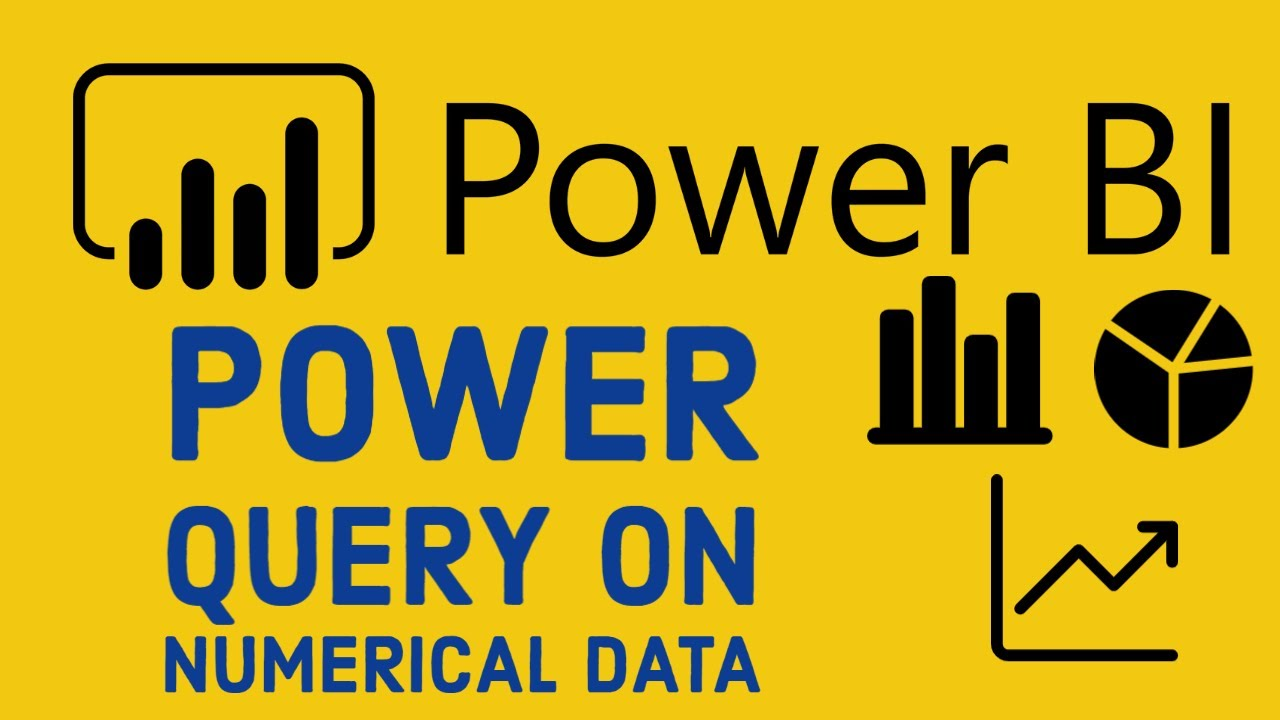 Power BI Tutorial for Beginners - Power Query on Numerical Data
