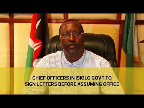 Chief officers in Isiolo Government to sign letters before assuming office