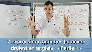 7 expressions typiques et assez drôles en anglais - partie 1