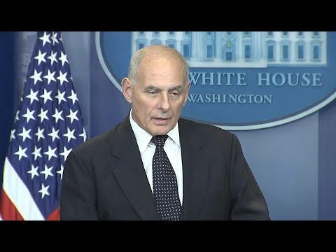 White House press briefing: Chief of Staff John Kelly on how