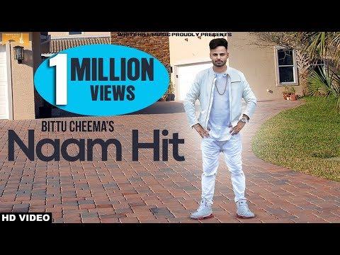 Naam Hit (Full Song) Bittu Cheema - New Punjabi Songs 2017 - Latest Punjabi Song 2017