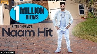 Naam hit (full song) bittu cheema - new punjabi songs 2017 - latest punjabi song 2017