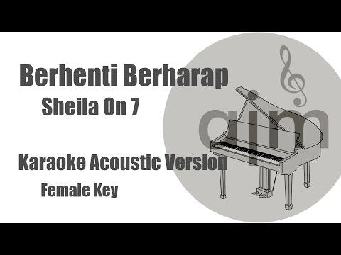 Sheila On 7 - Berhenti Berharap (Female Key) | Acoustic Cover Music & Lyrics Video