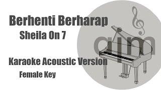 Sheila On 7 Berhenti Berharap Female Key Acoustic Cover Music Lyrics Video