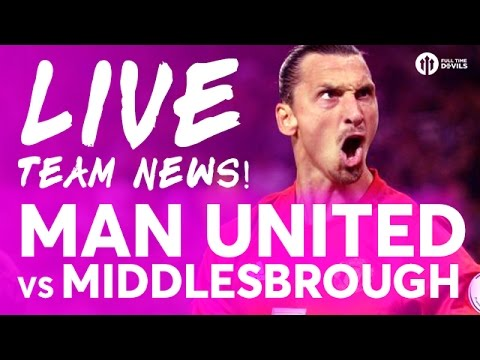 Manchester United vs Middlesbrough | LIVE STREAM | Team News REACTION