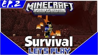 Survival Let's Play EP.2- TO THE NETHER!-Minecraft PE(Pocket Edition)