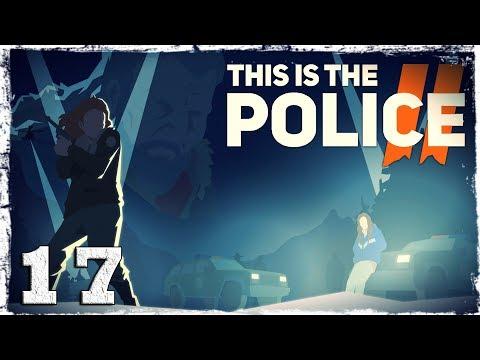 Смотреть прохождение игры This Is the Police 2. #17: Шарпвудские викинги.