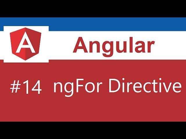 Angular 8 Tutorial - 14 - ngFor Directive