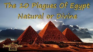 The 10 Plagues Of Egypt Natural Or Divine
