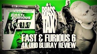 Fast & Furious 6 4K UHD Bluray Review @BrassTax