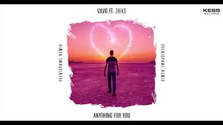 Gambar cover VAVO - Anything For You (feat. ZHIKO) [Feenixpawl Remix] [Official Audio]