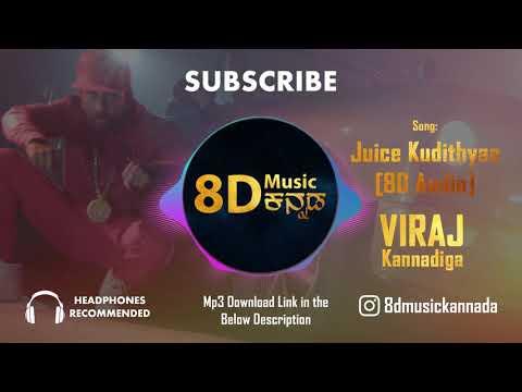 Juice Kudithiya [8D Audio] | ViRaj Kannadiga ft Ba55ick | 8D Music Kannada |