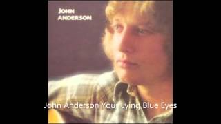 John Anderson Your Lying Blue Eyes