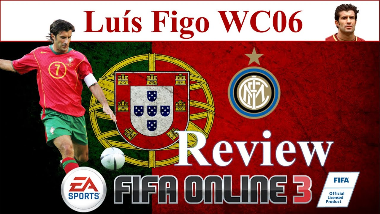 I Love FO3 | Figo WC06 Review | Đánh Giá Luis Figo WC 06 Fifa Online 3