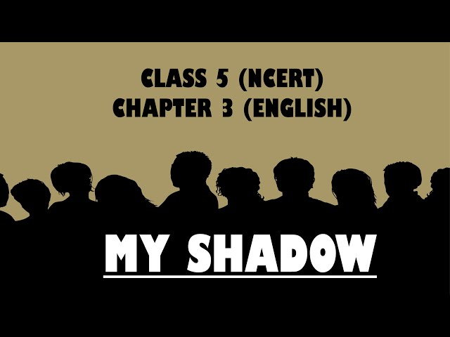 My Shadow Poem Class 5th English | NCERT I CBSE