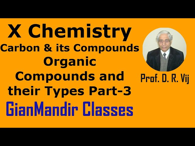 X Chemistry | Carbon and Its Compounds | Organic Compounds and their Types Part-3 by Gaurav Sir