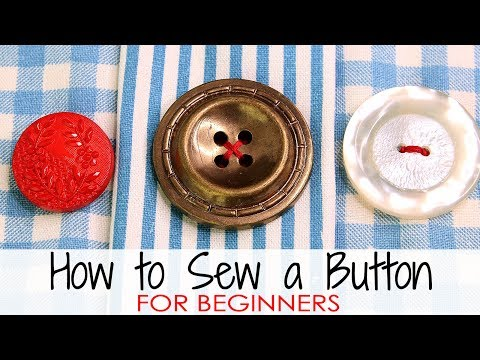 How to Sew a Button - for Absolute BEGINNERS