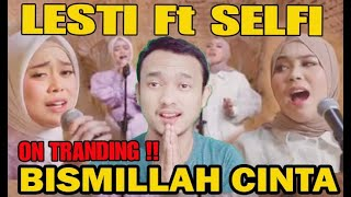 Merinding Lesti Ft Selfi Yamma Bismillah Cinta Dangdut Version Live Accoustic Ii Reaction