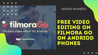 Free Video editing on android Filmora Go Tutorial in Urdu | Hindi By Ahsan Waheed | Part 1