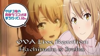 My Teen Romantic Comedy SNAFU OVA Episode 1 Live Reaction - Iroha Best Girl!