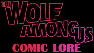 LORE – Wolf Among Us Comic Lore in a Minute!