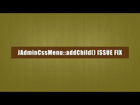 Fatal error: Call to undefined method JAdminCssMenu::addChild()
