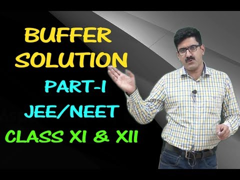 Buffer Solution Part 1 | JEE/NEET/XI & XII