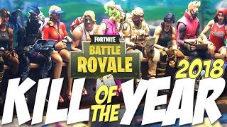 Fortnite: Battle Royale - KILL OF THE YEAR 2018