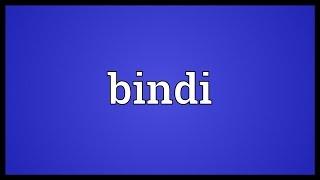 Bindi Meaning