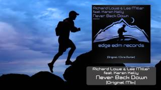 Richard Lowe & Lee Miller feat. Karen Kelly - Never Back Down (Original Mix) [OUT NOW!]