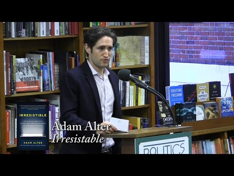 "Adam Alter,  ""Irresistible"""