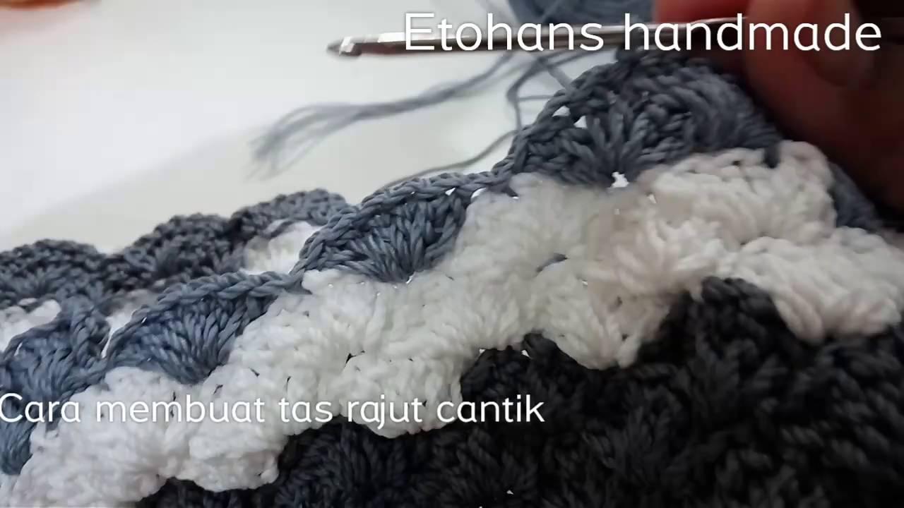 Cara membuat tas rajutan cantik. Etohans Handmade ba41ccd4a4