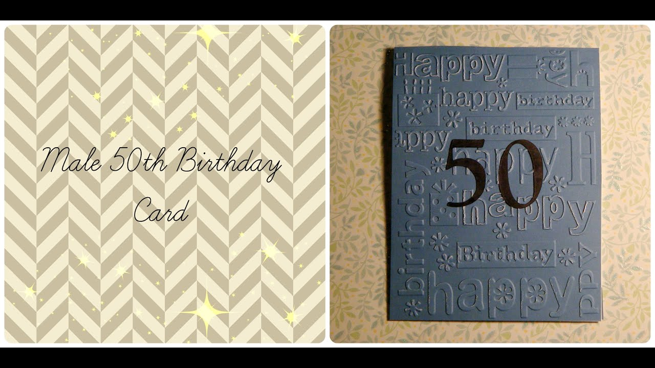 Simple male 50th birthday card youtube simple male 50th birthday card bookmarktalkfo