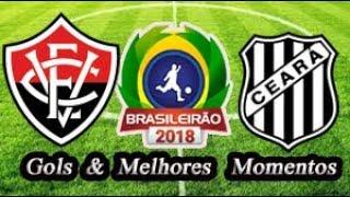 Vitória x Ceará - Gols & Melhores Momentos Brasileirão Serie A 2018 6ª Rodada
