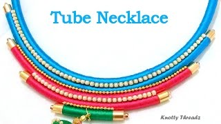 How to make a Silk Thread Necklace using Tubes !!
