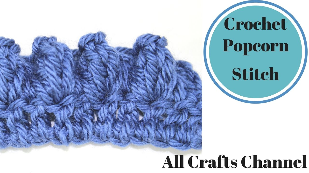 Crochet Stitches Crochet Popcorn Stitch : How to crochet Popcorn Stitch - YouTube