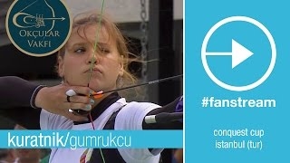 #FanStream: Kuratnik v Gumrukcu – Recurve Women's Gold Final | Conquest Cup 2015