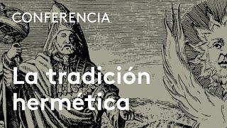 La tradición hermética: revelación antigua y recepciones de Hermes Trismegistos