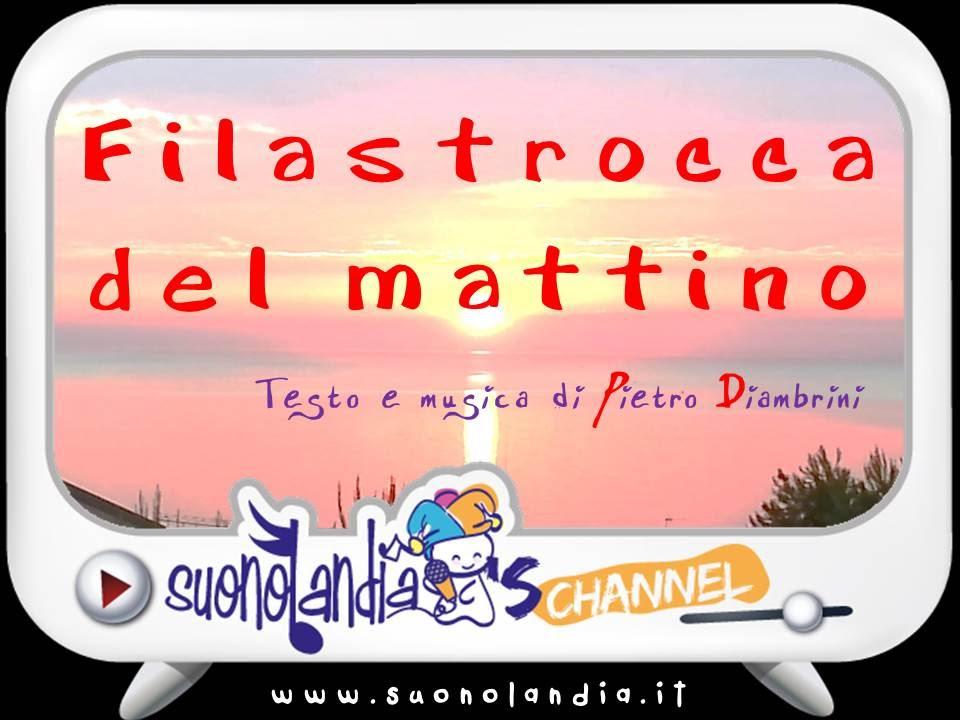 Ben noto FILASTROCCA DEL MATTINO - Canzoni per bambini di Pietro Diambrini  KR31