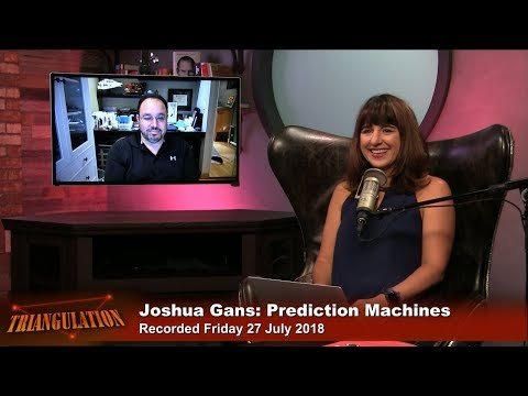 Joshua Gans: Prediction Machines – Triangulation 370