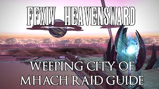 ffxiv heavensward the weeping city of mhach raid guide