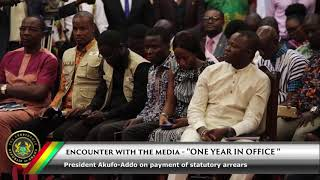 Encounter with the Media: President Akufo-Addo on the payment of statutory arrears