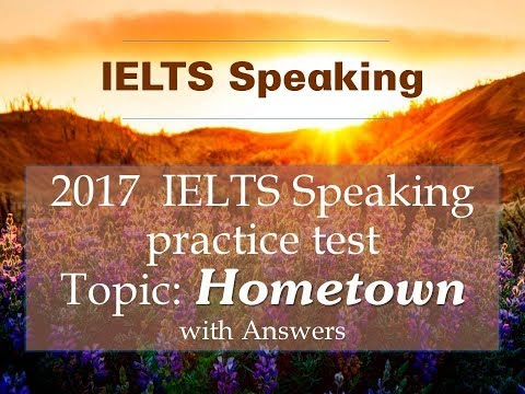 IELTS SPEAKING TEST Topic HOMETOWN - Full Part 1, Part 2, Part 3