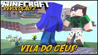 Minecraft: A REVOLUÇÃO 2 - VILA DO CÉUS! #5