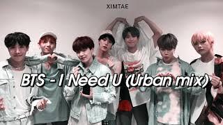Gambar cover BTS (방탄소년단) - I Need U (Urban mix)