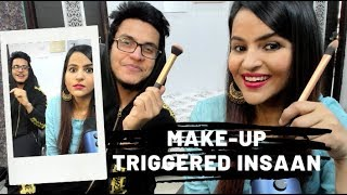 My Brother Does My Makeup ft. Triggered Insaan 😬